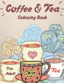 Coffee   Tea Coloring Book For Adult