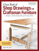 Great Book of Shop Drawings for Craftsman Furniture  Revised   Expanded Second Edition