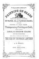 Transparent Painting on Glass for the Magic Lantern  in Water  Oil    Varnish Colors