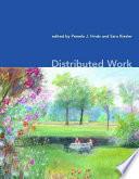 """Distributed Work"" by Pamela Hinds, Sara B. Kiesler, Sara Kiesler, MIT Press"