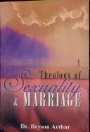 A Theology of Sexuality and Marriage