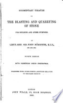 Rudimentary Treatise On The Blasting And Quarrying Of Stone For Building And Other Purposes By Sir John Burgoyne