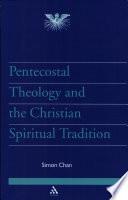 Pentecostal Theology and the Christian Spiritual Tradition Book