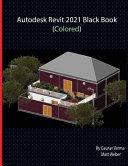 Autodesk Revit 2021 Black Book  Colored
