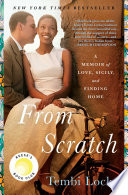 """""""From Scratch: A Memoir of Love, Sicily, and Finding Home"""" by Tembi Locke"""