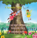The Secret of the Old Willow Tree and Other Stories