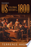 Grandpa   s US Colonial History to 1800