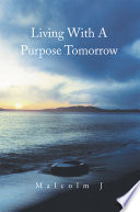 Living with a Purpose Tomorrow