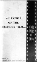 An Expos   of the Insidious Film Three Faces of Cuba