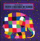 Tutti i record di Elmer. Libro pop-up