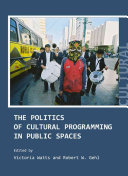 The Politics of Cultural Programming in Public Spaces Book
