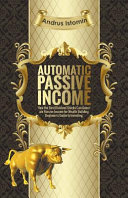 Automatic Passive Income - How the Best Dividend Stocks Can Generate Passive Income for Wealth Building. Pdf/ePub eBook