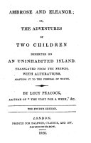 Ambrose and Eleanor  or  The adventures of two children deserted on an uninhabited island  Tr   from Fanfan et Lolotte   with alterations  by L  Peacock