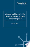 Women And Crime In The Street Literature Of Early Modern England