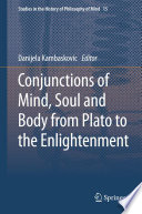 Conjunctions of Mind  Soul and Body from Plato to the Enlightenment Book