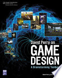 """David Perry on Game Design: A Brainstorming Toolbox"" by Carl Granberg"