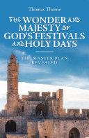 The Wonder and Majesty of God's Festivals and Holy Days Pdf/ePub eBook