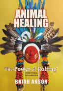 Animal Healing: The Power of Rolfing