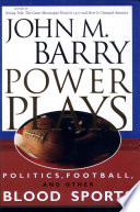 Power Plays  Politics  Football  and Other Blood Sports