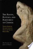The Roots  Rituals  and Rhetorics of Change Book PDF