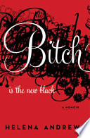 Bitch Is the New Black