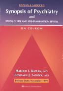 Kaplan and Sadock s Synopsis of Psychiatry and Study Guide and Self Examination Guide