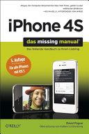 iPhone 4S: das Missing Manual ; [das fehlende Handbuch zu Ihrem ...