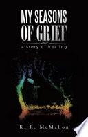 My Seasons of Grief Book