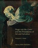 Hugo Van Der Goes and the Procedures of Art and Salvation