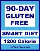90 Day Gluten Free Smart Diet   1200 Calorie