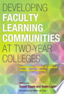 Developing Faculty Learning Communities at Two Year Colleges Book