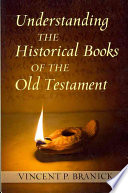 Understanding The Historical Books Of The Old Testament Book PDF