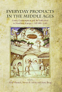 Everyday Products in the Middle Ages