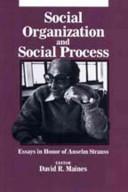 Social Organization and Social Process