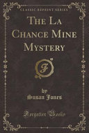 The La Chance Mine Mystery (Classic Reprint) Read Online