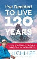 I've Decided to Live 120 Years Pdf/ePub eBook