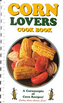 Corn Lovers Cook Book