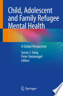 Child  Adolescent and Family Refugee Mental Health