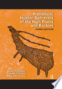 Prehistoric Hunter Gatherers Of The High Plains And Rockies Book PDF