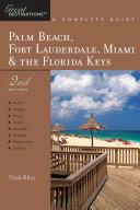 Explorer s Guide Palm Beach  Fort Lauderdale  Miami   the Florida Keys  A Great Destination  Second Edition