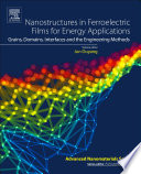 Nanostructures in Ferroelectric Films for Energy Applications Book