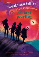 Finding Tinker Bell #6: The Last Journey (Disney: The Never Girls) Pdf/ePub eBook