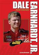 Dale Earnhardt, Jr.: Racing's Living Legacy