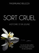 SORT CRUEL HISTOIRE D'UN JEUNE