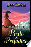 Pride and Prejudice By Jane Austen Annotated Novel Edition