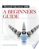 MICROSOFT SQL SERVER 2008 A BEGINNER S GUIDE 4 E
