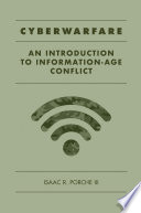 Cyberwarfare: An Introduction to Information-Age Conflict