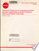 Thirteenth Workshop for Computational Fluid Dynamic Applications in Rocket Propulsion and Launch Vehicle Technology