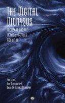 The Digital Dionysus