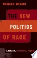 The New Politics of Race